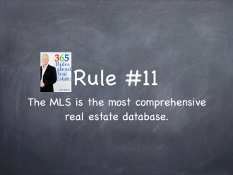 Rule #11: The MLS is the most comprehensive real estate database.