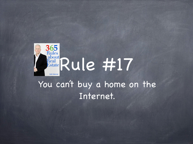 Rule #17: You can't buy a home on the Internet.