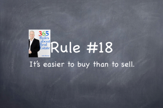 Rule #18: It's easier to buy than to sell.