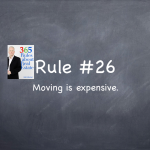 Rule #26: It's expensive to move.
