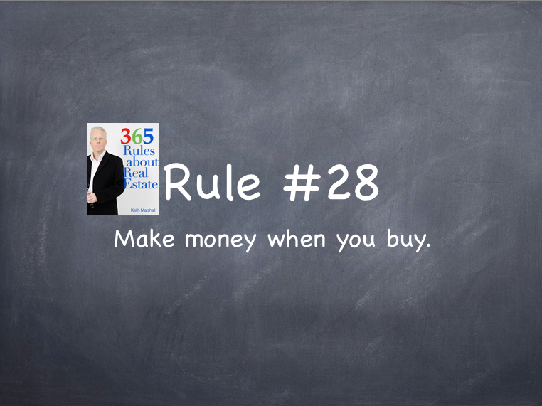 Rule #28: Make money when you buy.