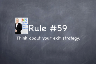 Rule #58: Think about your exit strategy.