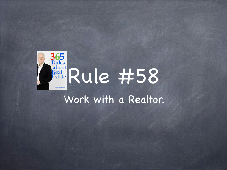 Rule #58: Work with a Realtor.