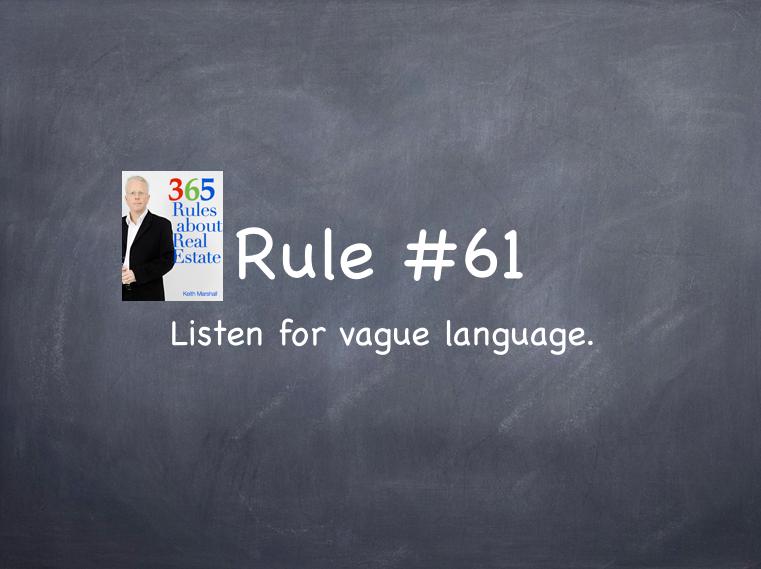 Rule #61: Listen for vague language.