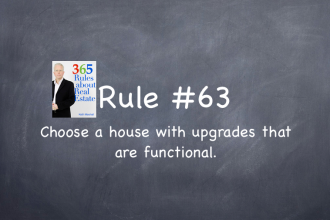 Rule #63: Choose a house with upgrades that are functional and useful.