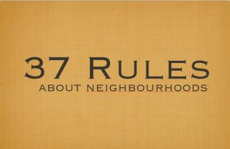 37 Rules about good Neighbourhoods