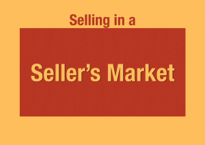 In a seller's market what is the best strategy for selling a home?