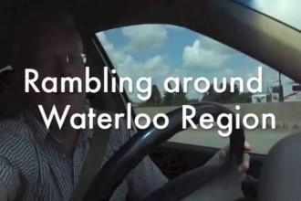 Video – Rambling around Waterloo Region