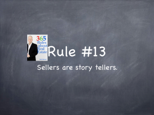 Rule #13: Sellers are story tellers.