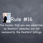 Rule #16: The houses advertised on Realtors' websites are not necessarily the Realtors' listings