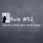 Rule #52: Search within your price range.