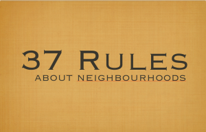 37 Rules about Neighbourhoods
